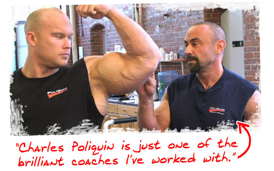 Charles Poliquin is just one of the brilliant coaches I've worked with